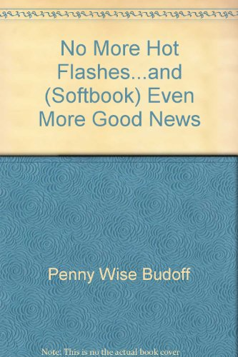 9780446930086: No More Hot Flashes...and (Softbook) Even More Good News