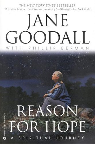 9780446930420: [ [ [ Reason for Hope: A Spiritual Journey [ REASON FOR HOPE: A SPIRITUAL JOURNEY BY Goodall, Jane ( Author ) Sep-01-1999[ REASON FOR HOPE: A SPIRITUAL JOURNEY [ REASON FOR HOPE: A SPIRITUAL JOURNEY BY GOODALL, JANE ( AUTHOR ) SEP-01-1999 ] By Goodall, Jane ( Author )Sep-01-1999 Hardcover