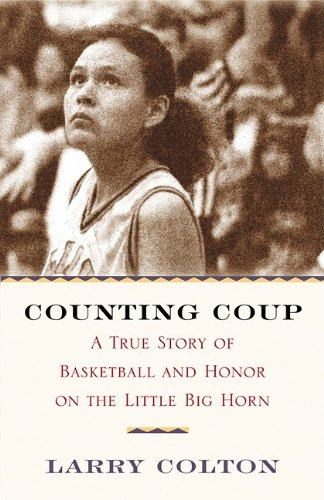 9780446931274: Counting Coup : A True Story of Basketball and Honor on the Little Big Horn