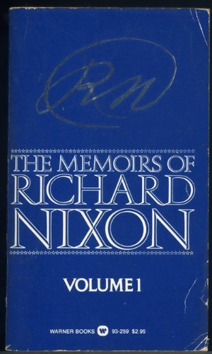 The Memoirs of Richard Nixon Volume I: Nixon, Richard