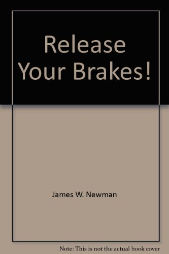 9780446938891: Release Your Brakes