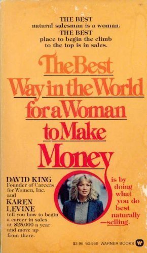 9780446939508: Best Way in the World for a Woman to Make Money