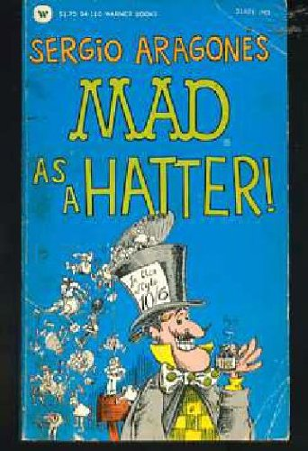 9780446941167: Sergio Aragone's Mad As a Hatter