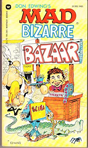 Mad Bizarre Bazaar: Don Edwing