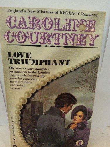 Love Triumphant: Caroline Courtney