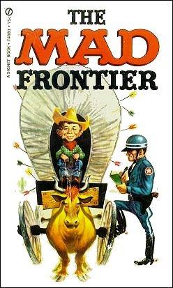 9780446943734: William M.Gaines: The Mad Frontier