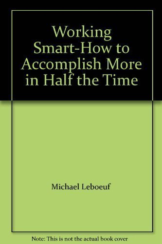 9780446952736: Working Smart-How to Accomplish More in Half the Time