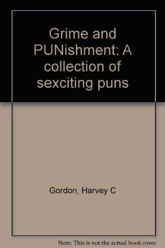 9780446970266: Grime and PUNishment: A collection of sexciting puns