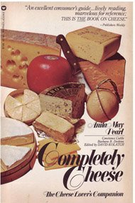 Completely Cheese: The Cheese Lover's Companion