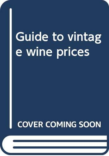 9780446972321: Guide to vintage wine prices