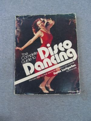 9780446972451: The Complete Guide to Disco Dancing
