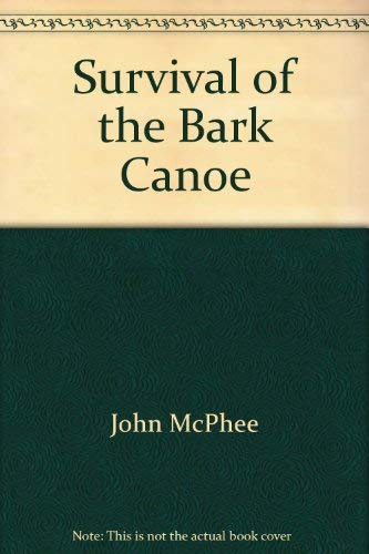 9780446973267: Survival of the Bark Canoe