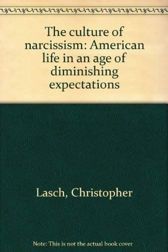 9780446974950: The culture of narcissism: American life in an age of diminishing expectations