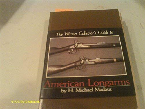 9780446976282: Warner Collector's Guide to American Longarms (The Warner collector's guides)