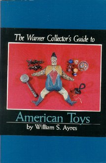 9780446976329: The Warner Collector's Guide to American Toys (The Warner collector's guides series)