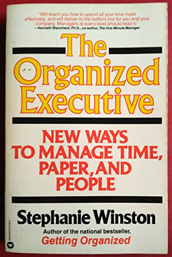 9780446977555: The Organized Executive: A Program for Productivity : New Ways to Manage Time, Paper, and People