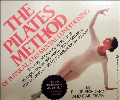 9780446978590: The Pilates Method of Physical and Mental Conditioning