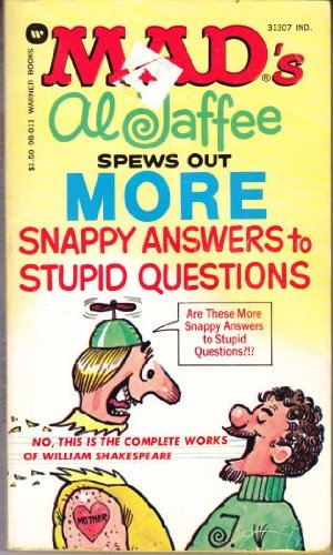 Mad's Al Jaffee Spews Out MORE Snappy: JAFFEE, AL (Feldstein,