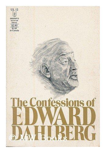 Confessions of Edward Dahlberg ( Universal Library, Volume 12 ): Dahlberg, Edward