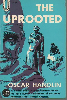 9780448000237: The Uprooted: The Epic Story of the Great Migrations That Made the American People