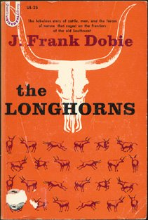 9780448000251: The longhorns (Grosset's universal library)
