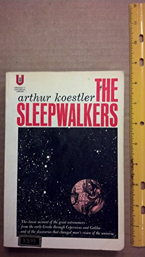 9780448001593: The Sleepwalkers: a History of Man's Changing Vision of the Universe