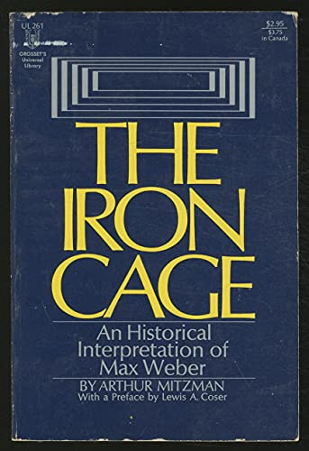 The iron cage: An historical interpretation of: Mitzman, Arthur
