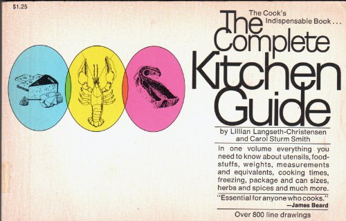 The Complete Kitchen Guide: The Cook's Indispensable: Langseth-Christensen, Lillian &