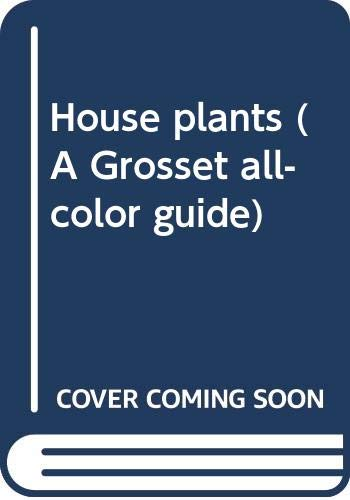 9780448008110: House plants (A Grosset all-color guide)