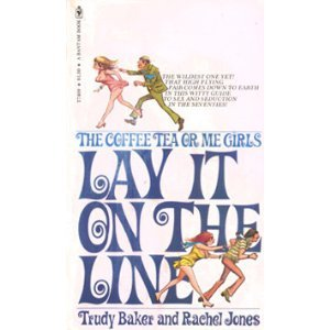 The Coffee Tea or Me Girls Lay: Trudy Baker; Rachel