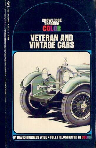 Veteran and vintage cars (A Grosset all-color guide, 38): David Burgess Wise