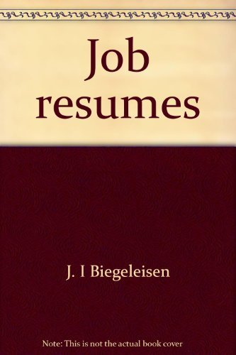 9780448009537: Job resumes: How to write them, how to present them, preparing for interviews (includes a list of 100 questions most often asked by the interviewer)