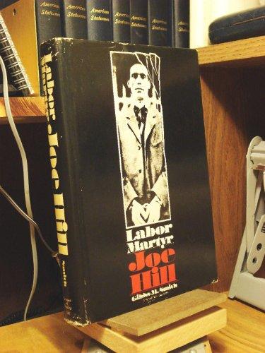 Labor martyr: Joe Hill (The Universal library): Smith, Gibbs M