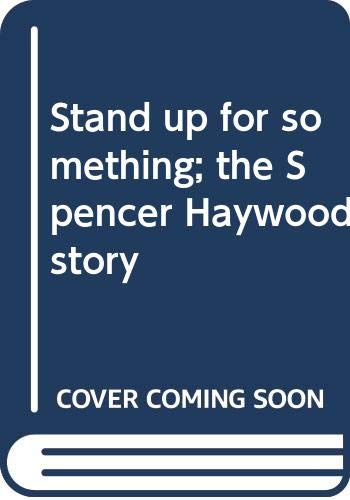 Stand up for something; the Spencer Haywood story, (0448011433) by Bill Libby; Spencer Haywood
