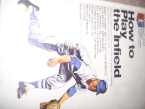 How to play the infield (Major league baseball players guides)