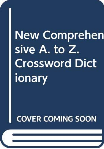 9780448015255: New Comprehensive A. to Z. Crossword Dictionary