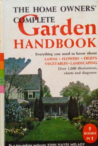 The Home owners' Complete Garden Handbook: Melad, John Hayes
