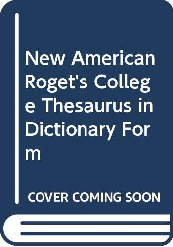 New American Roget's College Thesaurus in Dictionary: Editor-Albert H. Morehead