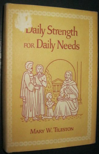 Daily Strength for Daily Needs: Mary Wilder Tileston