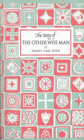 Story of the Other Wise Man: Van Dyke, Henry