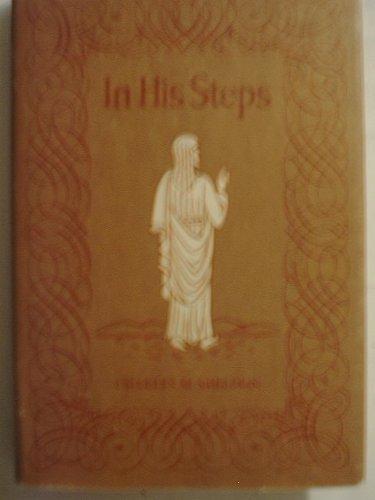 In His Steps: Sheldon, Charles M.
