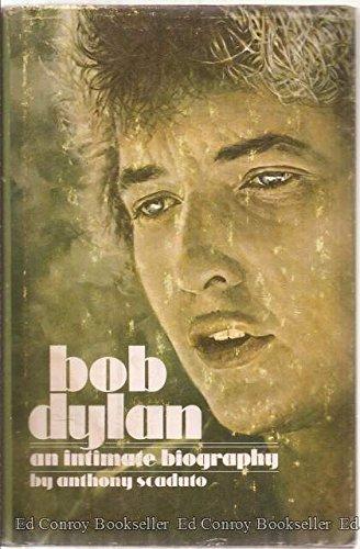 Bob Dylan : An Intimate Biography.: Scaduto, Bob.