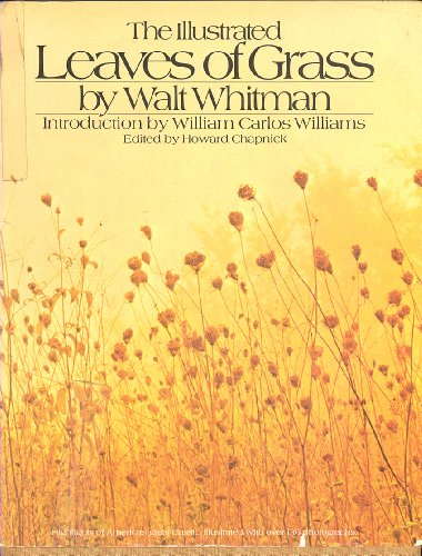 The Illustrated Leaves of Grass: Whitman, Walt