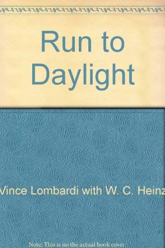 Run to Daylight: Vince Lombardi with