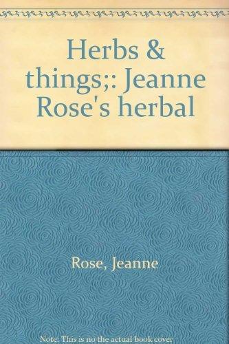 9780448024578: Herbs & things;: Jeanne Rose's herbal