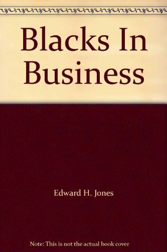 BLACKS IN BUSINESS. An Expert's Insight Into The Problems And Potential Of Black-Owned ...