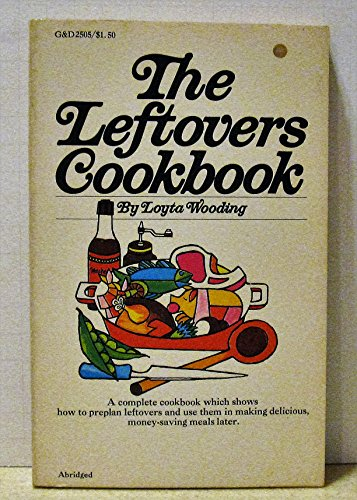 9780448025056: The Leftovers Cookbook