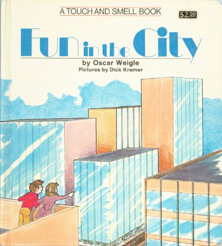 Fun in the City (A Touch and Smell Book, Grosset and Dunlap, #2690)
