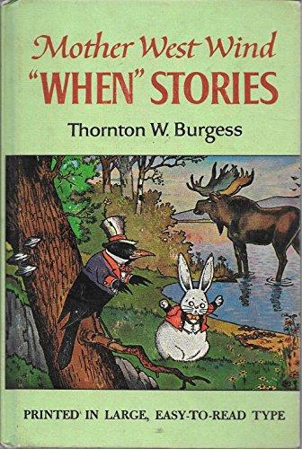 "Mother West Wind ""When"" Stories: Burgess, Thorntom W."