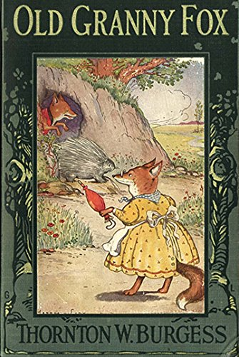 The Adventures of Old Granny Fox (Green Meadow Series Book 4): Thornton W. Burgess